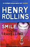 Smile You're Travelling (0753510308) by Rollins, Henry