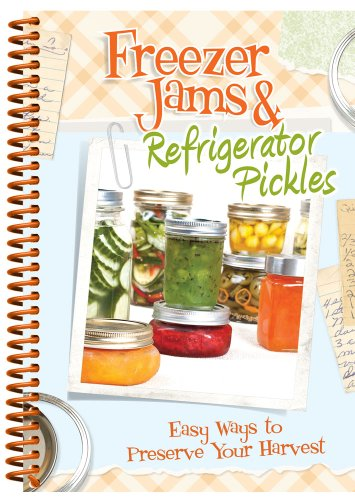 Freezer Jams & Refrigerator Pickles: Easy Ways to Preserve Your Harvest