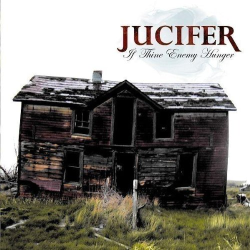 Original album cover of If Thine Enemy Hunger by Jucifer