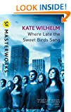 Where Late The Sweet Birds Sang (S.F. MASTERWORKS)
