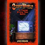 It Came from the Attic: Creep World, Book 1 | Luther Darkmore