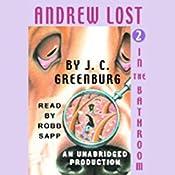 Andrew Lost in the Bathroom, Book 2 | J.C. Greenburg
