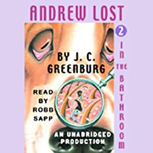 Andrew Lost in the Bathroom, Book 2 Audiobook
