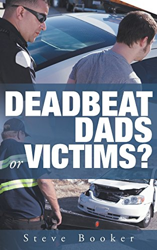 Deadbeat Dads or Victims? PDF