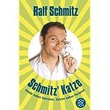 """Schmitz' Katze: Hunde haben Herrchen, Katzen haben Personalvon """"Ralf Schmitz"""""""