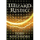 Wizard Rising (The Five Kingdoms Book 1) ~ Toby Neighbors