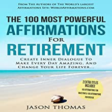 The 100 Most Powerful Affirmations for Retirement Audiobook by Jason Thomas Narrated by Denese Steele, David Spector
