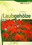 Image de BdB Handbuch 1. Laubgehölze: Grün ist Leben