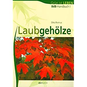 BdB Handbuch 1. Laubgehölze: Grün ist Leben