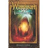 Wingheart: Luminous Rockby Benjamin Gabbay