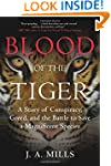 Blood of the Tiger: A Story of Conspi...