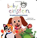 Baby Einstein: Neighborhood Animals (0786808063) by Singer, Marilyn
