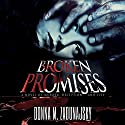 Broken Promises Audiobook by Donna M. Zadunajsky Narrated by Margaret Glaccum