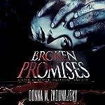 Broken Promises | Donna M. Zadunajsky