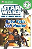 img - for Boba Fett, Jedi Hunter (DK Readers: Star Wars: The Clone Wars) book / textbook / text book