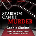 Stardom Can Be Murder: Charlie Parker Series, Book 12 (       UNABRIDGED) by Connie Shelton Narrated by Rebecca Cook