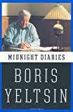 img - for Midnight Diaries by Boris Nikolayevich Yeltsin (2000-10-12) book / textbook / text book