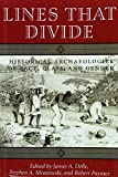 img - for Lines That Divide: Historical Archaeologies or Race, Class, and Gender book / textbook / text book