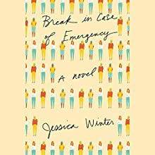 Break in Case of Emergency: A Novel Audiobook by Jessica Winter Narrated by Xe Sands