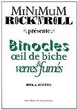 echange, troc Pierre Mikaïloff, Maylis de Kerangal, Serge Clerc - Minimum Rock'n'Roll, N° 5 : Binocles Oeil de Biche & Verres Fumes