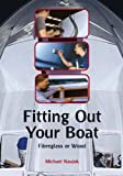 img - for Fitting Out Your Boat: Fibreglass or Wood (Sheridan House) by Michael Naujok (31-Mar-2004) Paperback book / textbook / text book