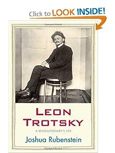 Leon Trotsky A Revolutionary's Life - Joshua Rubenstein