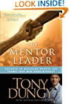 The Mentor Leader: Secrets to Buildin...