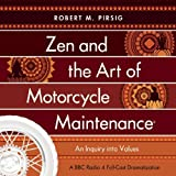 Zen and the Art of Motorcycle Maintenance: An Inquiry into Values (BBC Radio Drama)