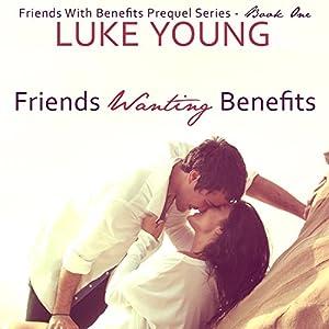 Friends Wanting Benefits Audiobook