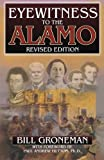 img - for Eyewitness to the Alamo by Bill Groneman (2001-06-01) book / textbook / text book