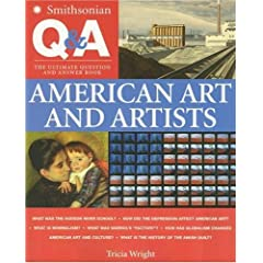 Smithsonian Q & A: American Art and Artists: The Ultimate Question & Answer Book