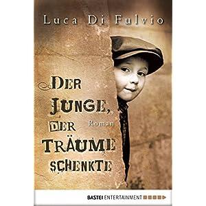 Der Junge, der Träume schenkte: Roman
