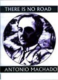 img - for There is No Road: Proverbs by Antonio Machado (Companions for the Journey) book / textbook / text book