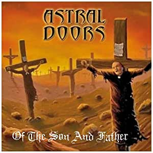 Astral Doors - Of the Son and the Father - Amazon.com Music