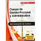Test - turno libre - cuerpo de gestion procesal y administrativa de la administracion de justicia (T.L. Justicia...