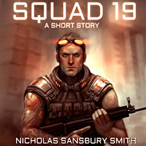 Squad 19: A Short Story from The Tisaian Chronicles | [Nicholas Sansbury Smith]