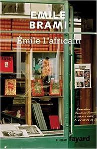 Émile l\'africain par Émile Brami