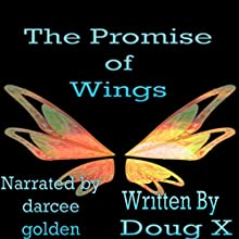 The Promise of Wings Audiobook by Doug X Narrated by Darcee Golden