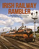 img - for Irish Railway Rambler: The Railway Photographs of Michael McMahon book / textbook / text book