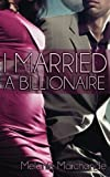 I Married a Billionaire (Contemporary Romance) by  Melanie Marchande in stock, buy online here
