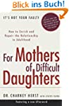 For Mothers of Difficult Daughters: H...