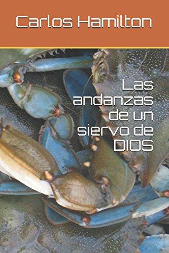 Las andanzas de un siervo de DIOS  [Hamilton, Carlos] (Tapa Blanda)