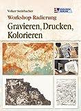 Workshop Radierung - Gravieren, Drucken, Kolorieren