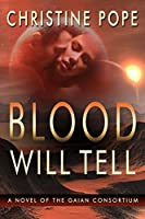 Blood Will Tell (The Gaian Consortium Series Book 1) (English Edition)