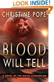 Blood Will Tell (The Gaian Consortium Series Book 1)