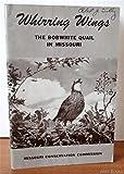Whirring wings,: The bobwhite quail in Missouri