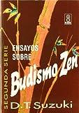 Ensayos Sobre Budismo Zen (Spanish Edition) (9501710122) by Suzuki, D. T.