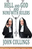 Hell, and God, and Nuns with Rulers