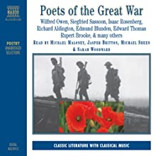 Poets of the Great War (       UNABRIDGED) by Wilfred Owen, Siegfried Sassoon, Isaac Rosenberg Narrated by Michael Maloney, Jasper Britton