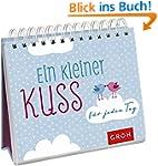 Ein kleiner Kuss f�r jeden Tag: Aufst...